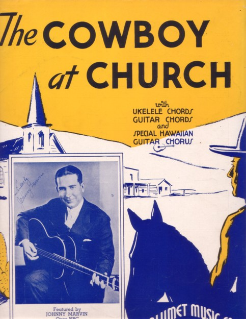 THE COWBOY AT CHURCH. Arranged by Mort. H. Glickman. Featured by Johnny Marvin over NBC. Cowboy at.. sheet music.