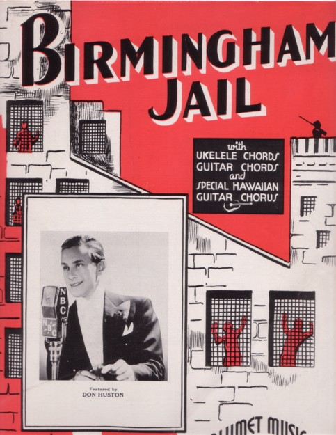 BIRMINGHAM JAIL. With ukelele chords, guitar chords, and special Hawaiian guitar chorus. Arranged by Nick Manoloff. Birmingham.. sheet music.