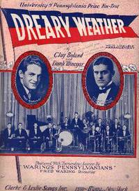 DREARY WEATHER: University of Pennsylvania Prize Fox-trot; Words and music by Clay Boland and Frank Winegar. Dreary.. sheet music.