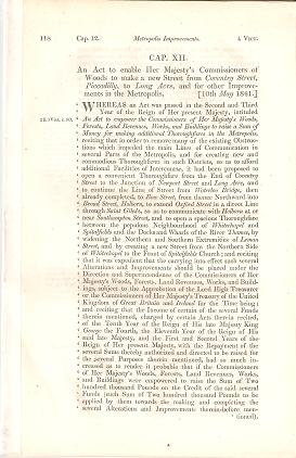 AN ACT TO ENABLE HER MAJESTY'S COMMISSIONERS OF WOODS TO MAKE A NEW STREET FROM COVENTRY STREET, PICCADILLY, TO LONG ACRE....; Passed by the 4th session of the 13th Parliament in the reign of Her Majesty, Queen Victoria. Parliament of the United Kingdom.