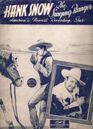 HANK SNOW, THE SINGING RANGER: America's Newest Recording Star. Hank Snow