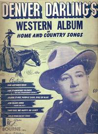 DENVER DARLING'S WESTERN ALBUM OF HOME AND COUNTRY SONGS. Denver Darling.