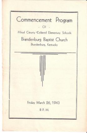 COMMENCEMENT PROGRAM OF MEAD COUNTY COLORED ELEMENTARY SCHOOLS:; Brandenburg Baptist Church,...
