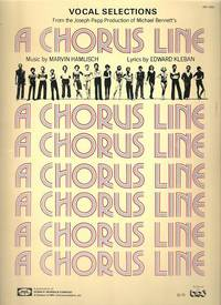 "VOCAL SELECTIONS FROM THE JOSEPH PAPP PRODUCTION OF MICHAEL BENNETT'S ""A CHORUS LINE"".; Music by..."