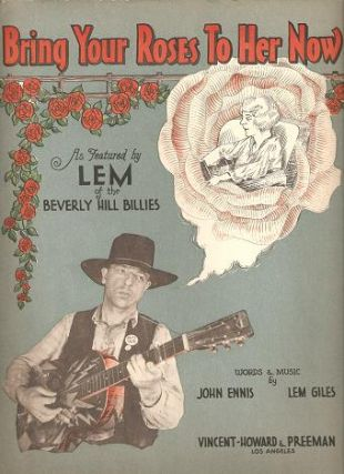 BRING YOUR ROSES TO HER NOW.; Words and Music by John Ennis & Lem Giles. As Featured by Lem of...