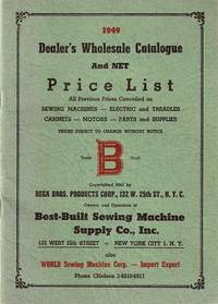 BEST-BUILT SEWING MACHINE SUPPLY COMPANY:; Dealer's Wholesale Catalogue and Net Price List. Fred and Janet Bega.