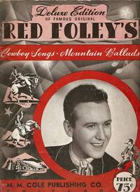 RED FOLEY'S COWBOY SONGS & MOUNTAIN BALLADS:; Deluxe Edition. Clyde Red Foley.
