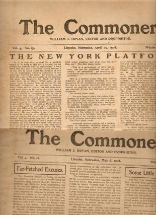 """THE COMMONER,""; Vol. 4, Nos. 15 & 16, Whole Nos. 171 & 172, April 29 & May 6, 1904. William..."