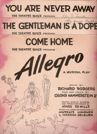 Sheet music (3) from this Broadway show. Songs: Come Home; The Gentleman Is A Dope; You Are Never Away.; Music by Richard Rodgers. Book and lyrics by Oscar Hammerstein 2nd. ALLEGRO.