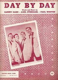 DAY BY DAY.; Words and music by Sammy Cahn, Axel Stordahl and Paul Weston. Day.. sheet music