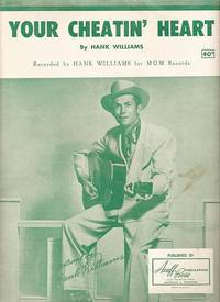 YOUR CHEATIN' HEART.; Words and music by Hank Williams. Your cheatin.. sheet music