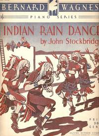 INDIAN RAIN DANCE.; Piano music by John Stockbridge. Indian.. sheet music