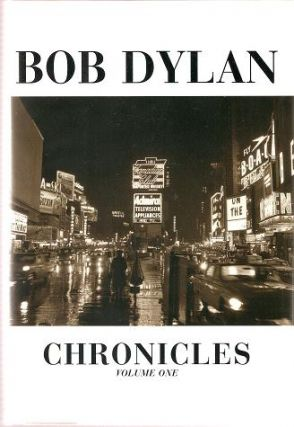 CHRONICLES: Volume One. Bob Dylan