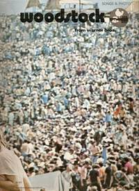 SONGS AND PHOTOS FROM WOODSTOCK. Michael Wadleigh.