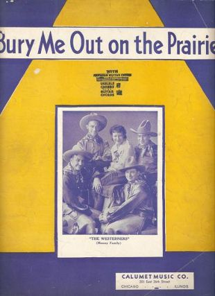 BURY ME OUT ON THE PRAIRIE.; Arranged by Nick Manoloff. Bury me.. sheet music