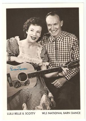 PROFESSIONAL, SIGNED PHOTOGRAPH OF LULU BELLE & SCOTTY:; WLS National Barn Dance. Myrtle Cooper,...