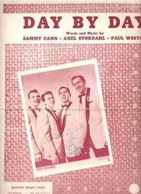 DAY BY DAY; Words and music by Sammy Cahn, Axel Stordahl, Paul Weston. A Paul Weirick...