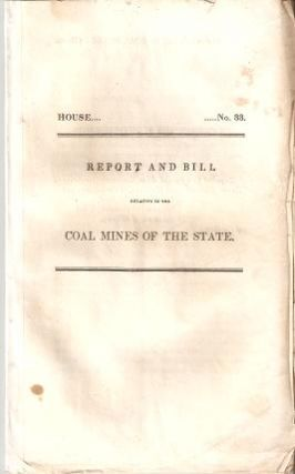 REPORT AND BILL RELATING TO THE COAL MINES OF THE STATE:; Special Joint Committee of the Senate &...