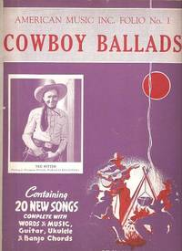 COWBOY BALLADS: Folio No. 1. publisher American Music