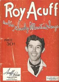 ROY ACUFF AND HIS SMOKY MOUNTAIN SONGS. Roy Acuff