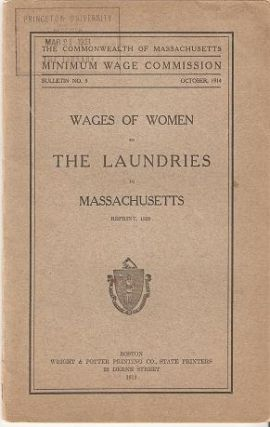 WAGES OF WOMEN IN THE LAUNDRIES IN MASSACHUSETTS. Minimum Wage Commission Massachusetts