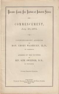 WORCESTER COUNTY FREE INSTITUTE OF INDUSTRIAL SCIENCE-- COMMENCEMENT, JULY 30, 1873:;...