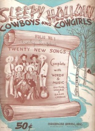 SLEEPY HOLLOW COWBOYS AND COWGIRLS' -- FOLIO NO. 1:; Twenty New Songs. Sleepy Hollow Ranch