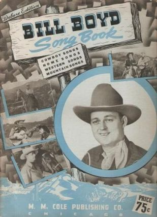 BILL BOYD SONG BOOK:; Cowboy Songs, Home Songs, Western Songs, Mountain Songs. Bill Boyd