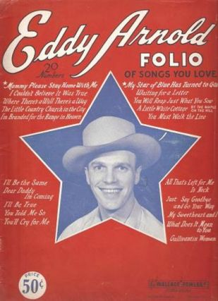 EDDY ARNOLD FOLIO OF SONGS YOU LOVE. Eddy Arnold