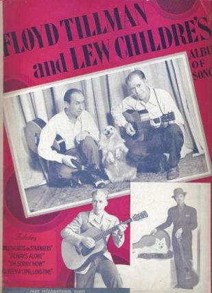 FLOYD TILLMAN AND LEW CHILDRE'S ALBUM OF SONGS. Floyd Tillman, Lew Childre