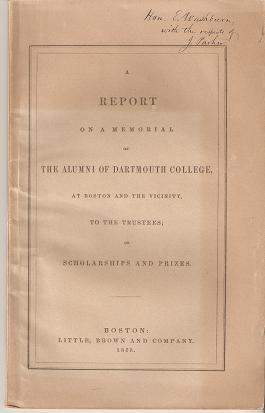 A REPORT ON A MEMORIAL OF THE ALUMNI OF DARTMOUTH COLLEGE, AT BOSTON AND THE VICINITY, TO THE...