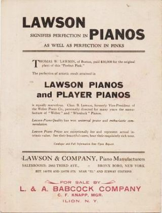 LAWSON PIANOS, THE PERFECTION OF PIANOS -- THE LAWSON CARNATION, THE PERFECTION OF PINKS:; Lawson signifieds perfection in Pianos as well as perfection in Pinks.