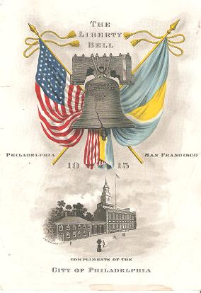 THE LIBERTY BELL -- PHILADELPHIA - SAN FRANCISCO - 1915:; Compliments of the City of...