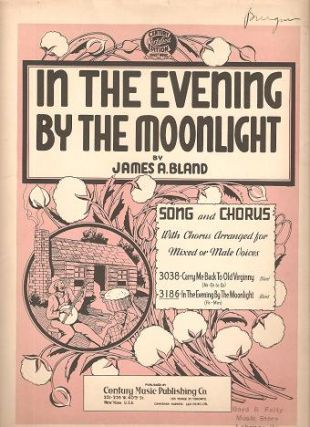 IN THE EVENING BY THE MOONLIGHT.; Words and music by James Bland. Revised and arranged by Walter...