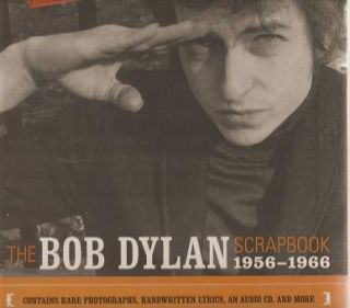 "THE BOB DYLAN SCRAPBOOK, 1956-1966:; Companion Volume to ""No Direction Home: Bob Dylan,"" a Martin Scorsese Picture. With text by Robert Santelli. Bob Dylan."