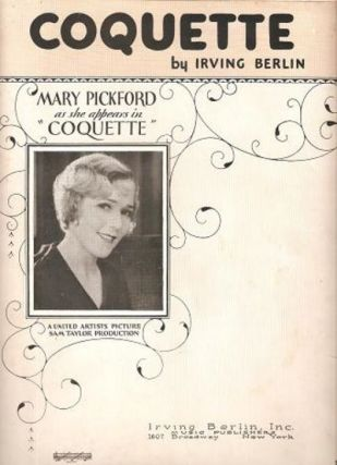 Sheet Music (1) from this early Movie Musical. Song: Coquette.; Words and Music by Irving Berlin. COQUETTE, 1928.