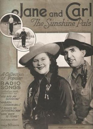 JANE AND CARL -- THE SUNSHINE PALS: A Collection of Popular Radio Songs. Carl J. Swanson