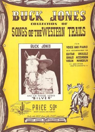 BUCK JONES COLLECTION OF SONGS OF THE WESTERN TRAILS. Buck Jones.