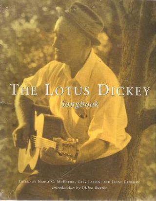 THE LOTUS DICKEY SONGBOOK + SET OF FOUR CASSETTE TAPES:; Songbook edited by Nancy C. McEntire and...