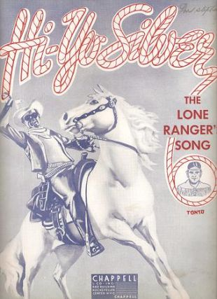 HI-YO SILVER: The Lone Ranger's Song; Words and music by Vaughn De Leath and Jack Erickson. Hi-yo.. sheet music.
