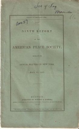 THE NINTH REPORT OF THE AMERICAN PEACE SOCIETY, Read at the Annual Meeting in New York, May 11,...