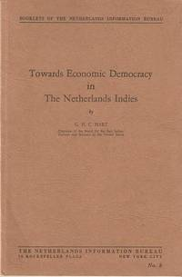 TOWARDS ECONOMIC DEMOCRACY IN THE NETHERLANDS INDIES. G. H. C. Hart