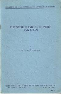 THE NETHERLANDS EAST INDIES AND JAPAN. Ellen van Zyll De John