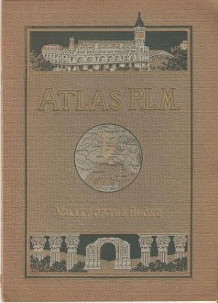 ATLAS P.L.M. - VALLEY OF THE RHONE:; Lyons, Vienne, Orange, Avignon, Arles, Nimes, Aigues,...