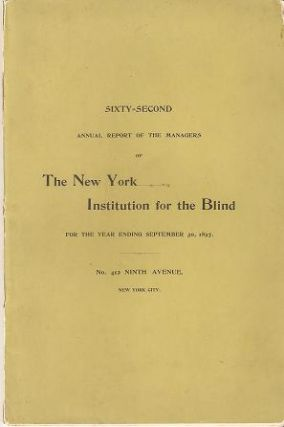 SIXTY-SECOND ANNUAL REPORT OF THE MANAGERS OF THE NEW YORK INSTITUTION FOR THE BLIND:; For the...