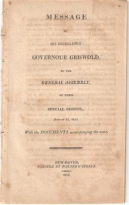 MESSAGE OF HIS EXCELLENCY GOVERNOUR GRISWOLD, TO THE GENERAL ASSEMBLY, AT THEIR SPECIAL SESSION,...