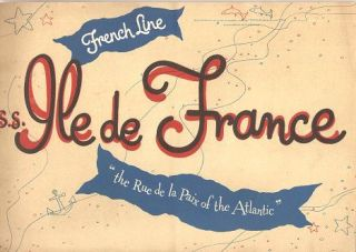 "S.S. ILE DE FRANCE -- ""the Rue de la Paix of the Atlantic"" French Line"