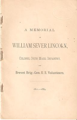 A MEMORIAL OF WILLIAM SEVER LINCOLN, COLONEL 34TH MASS. INFANTRY, AND BREVET BRIG.-GEN. U.S....