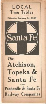 THE ATCHISON, TOPEKA & SANTA FE AND PANHANDLE & SANTA FE RAILWAY COMPANIES: Local Time Tables, Effective January 14, 1940. Santa Fe Railroad.