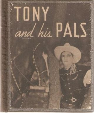 TONY AND HIS PALS: With a Chapter by Tom Mix.; Decorated by Kay Little. H. M. Christeson, F M.